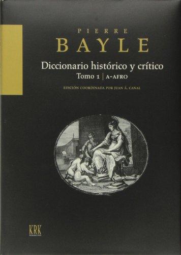 9788483673805: DICCIONARIO HISTORICO Y CRITICO, TOMO I: A-AFRO (EDICION COORDINA DA) (PREMIO AL LIBRO MEJOR EDITADO EN 2012. OBRAS GENERALES Y DIVULGACION)