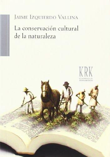 LA CONSERVACIÓN CULTURAL DE LA NATURALEZA: Jaime Izquierdo Vallina