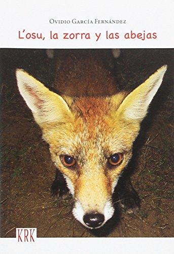 L'osu, la zorra y las abejas: Garcia Fernandez, Ovidio