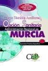 9788483686706: SUPUESTOS PRÁCTICOS ESPECÍFICO OPOSICIONES CUERPO DE TÉCNICOS AUXILIARES OPCIÓN SANITARIA ADMINISTRACIÓN REGIONAL DE MURCIA