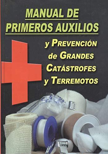 9788483690604: Manual de primeros auxilios y prevencion de grandes catastrofes y terremotos