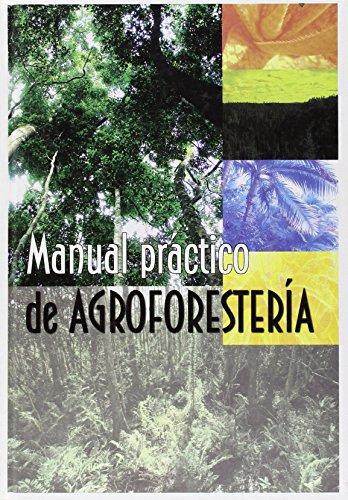 9788483690758: Manual Practico De Agroforesteria