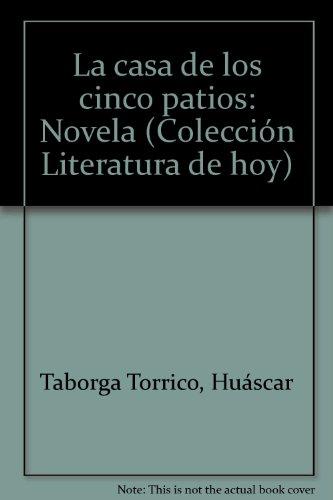 La Casa De Los Cinco Patios: Huascar Taborga