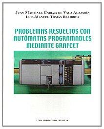 9788483710074: Problemas Resueltos con Automatas Programables mediante Grafcet