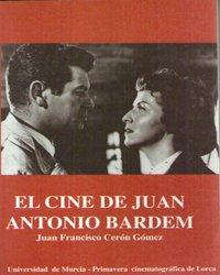 9788483710272: Cine de Juan Antonio Bardem, El