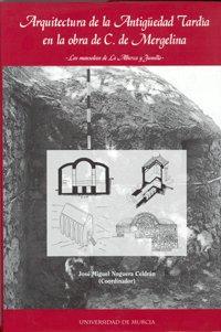 9788483710685: Arquitectura de la Antigüedad Tardia en la Obra de C de Mergelina (Edición en Tapa Dura)