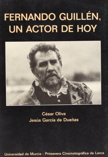 Fernando Guillén, un actor de hoy.: OLIVA, César/ GARCÍA