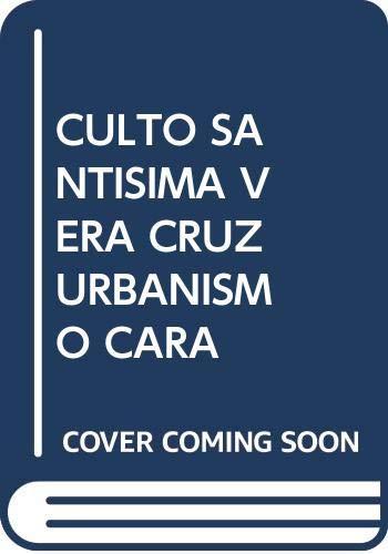 9788483710890: El Culto A La Santísima Y Vera Cruz Y El Urbanismo En Caravaca Y Su Término Municipal