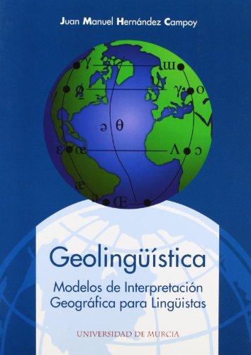 9788483710906: Geolinguistica: Modelos de interpretacion geografica para linguistas