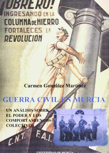 9788483710968: Guerra civil en Murcia. Un análisis sobre el poder y los comportamientos colectivos.