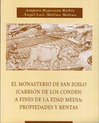 9788483711309: MONASTERIO DE SAN ZOILO, EL (CARRION DE LOS CONDES) A FINALES DE LA EDAD MEDIA