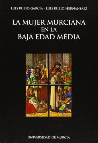 La mujer murciana en la Baja Edad Media - Luis Rubio García