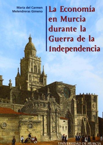 9788483711637: ECONOMIA EN MURCIA DURANTE LA GUERRA DE LA INDEPENDENCIA, LA