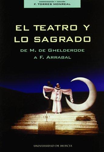 9788483712252: El teatro y lo sagrado: DE M. DE CHELDERODE A F. ARRABAL