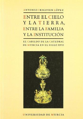 9788483712467: entre_el_cielo_y_la_tierra,_entre_la_familia_y_la_institucion_el_cabildo_de_la