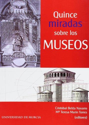 9788483713112: Quince Miradas sobre los Museos