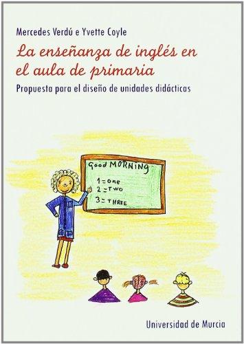 9788483713204: Enseñanza de Inglés en el Aula de Primaria, La: Propuesta para el Diseño de Unidades Didacticas [Paperback] [Jul 19, 2002] Verdu Jorda,Mercedes and Coyle, Yvette