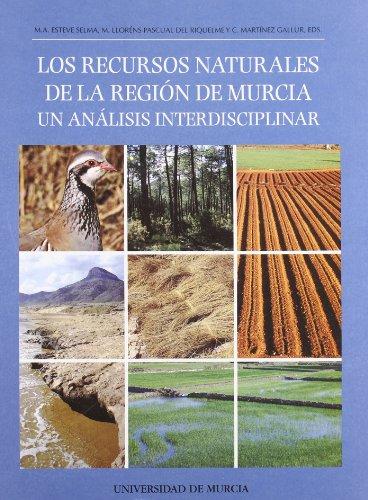 9788483713686: Los Recursos Naturales de la Region de Murcia: Un analisis interdisciplinar