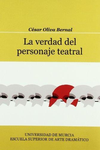La Verdad Del Personaje Teatral: Oliva Bernal Cesar