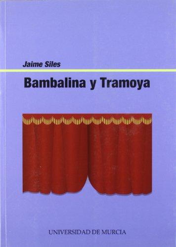 9788483715987: Bambalina y Tramoya