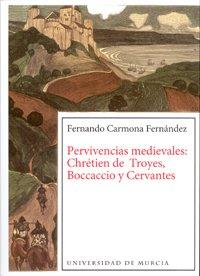 9788483716168: Pervivencias Medievales Chretien de Troyes, Boccaccio y Cervantes