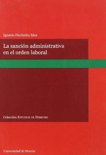 Sancion administrativa en el orden laboral, la. - Durendez Saez,Ignacio