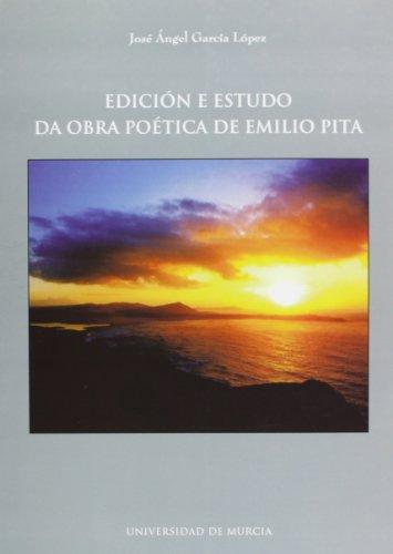 9788483716229: Edicion e Estudo Da Obra Poetica de Emilio Pita
