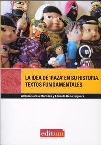 La idea de raza en su historia/ The Idea Of Race In Its History: Textos Fundamentales siglos ...