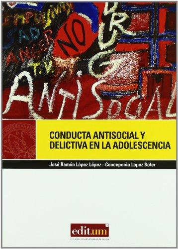 9788483717417: Conducta antisocial y delictiva en la adolescencia/ Antisocial and Criminal Behavior in Adolesence (Editum Salud) (Spanish Edition)