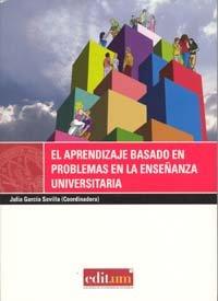 9788483717783: El Aprendizaje Basado en Problemas en la Ensenanza Universitaria