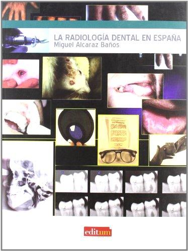 La radiología dental en España (Paperback): Miguel Alcaraz Baños