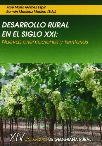 9788483718193: Desarrollo Rural en el Siglo Xxi: Nuevas Orientaciones y Territorios