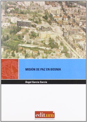 9788483718421: Misión de Paz en Bosnia España y Sus Fuerzas Armadas en el Conflicto Yugoslavo