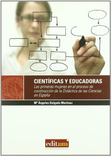 CIENTIFICAS Y EDUCADORAS: LAS PRIMERAS MUJERES EN: DELGADO MARTINEZ, M.