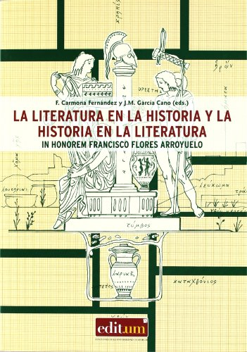 LA LITERATURA EN LA HISTORIA Y LA: CarmONA FERNANDEZ, F