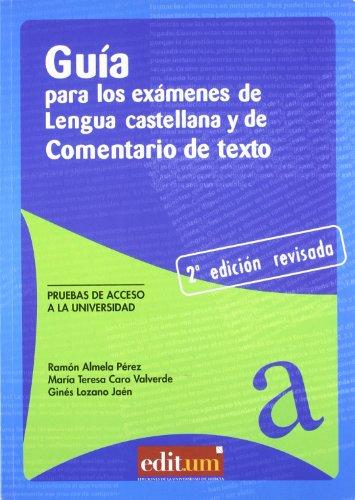 9788483719077: Guía para los Exámenes de Lengua Castellana y Comentario de Texto (2ª Edición)