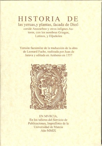 9788483719114: Historia de las Yervas, y Plantas, Sacada de Dióscoride Anazarbeo y Otros Insignes Autores con los Nombres Griegos, Latinos y Españoles. Edicion Facsimilar