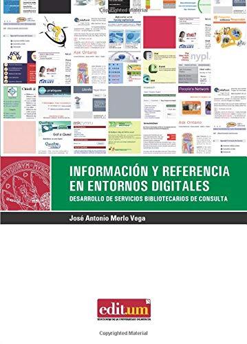 Información y Referencias en Entornos Digitales (Spanish Edition): Vega, Jos� Antonio Merlo