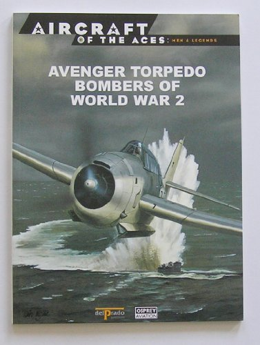 9788483722138: AVENGER TORPEDO BOMBERS OF WORLD WAR 2