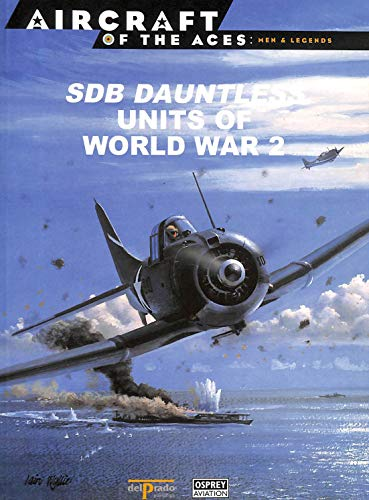 9788483724927: SBD Dauntless Units of World War 2