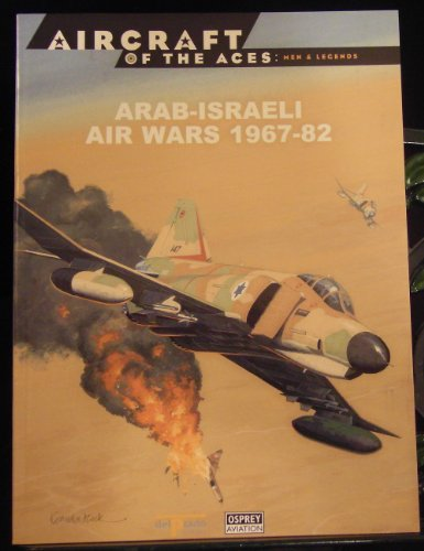 9788483725993: Aircraft of the Aces No 49 : Arab-Israeli Air Wars 1967-82