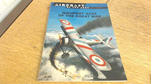 NIEUPORT ACES OF THE GREAT WAR: Franks, Norman L.R.