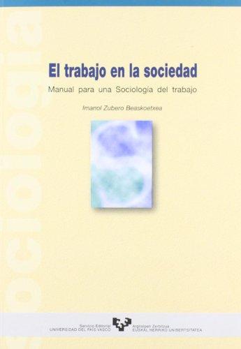 9788483730249: El trabajo en la sociedad. Manual para una sociología del trabajo