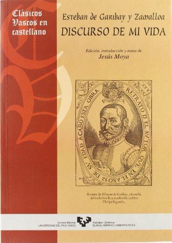 9788483731550: Esteban de Garibay y Zamalloa. Discurso de mi vida (Clásicos Vascos en Castellano)