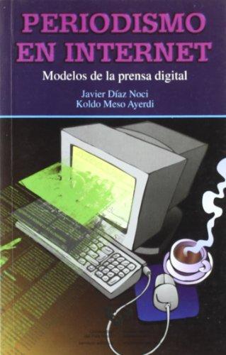 9788483731611: Periodismo en internet: Modelos de la prensa digital (Spanish Edition)