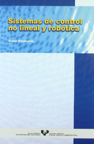 9788483731925: Sistemas de control no lineal y robótica