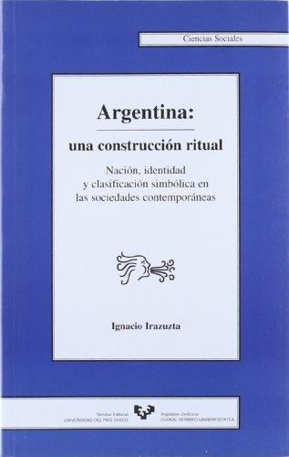 9788483733349: Argentina, una construccion ritual / Argentina, a Ritual Construction (Spanish Edition)