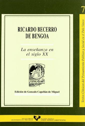 9788483733639: Ricardo Becerro de Bengoa. La enseñanza en el siglo XX (Textos Clásicos del Pensamiento Político y Social en el País Vasco)