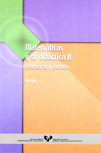 9788483733752: Matemáticas y su didáctica II. Geometría y medida (Manuales Universitarios - Unibertsitateko Eskuliburuak)
