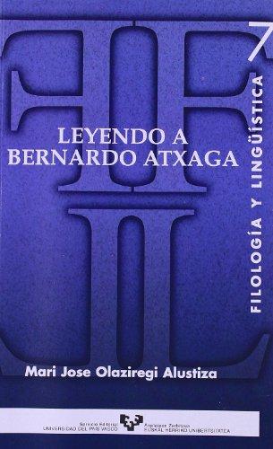 Leyendo a Bernardo Atxaga / Bernardo Atxaga Reading (Spanish Edition): Alustiza, Mari Jose Olaziregi
